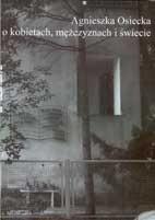 Okładka książki Agnieszka Osiecka o kobietach, mężczyznach i świecie
