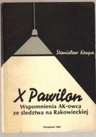 X Pawilon. Wspomnienia AK-owca ze śledztwa na Rakowieckiej