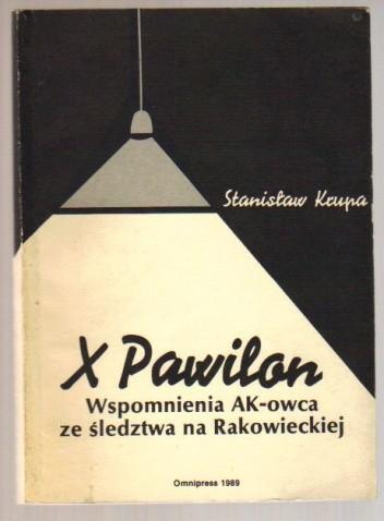 Okładka książki X Pawilon. Wspomnienia AK-owca ze śledztwa na Rakowieckiej