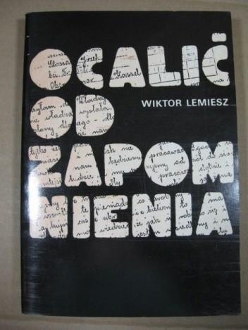 Okładka książki Ocalić od zapomnienia: listy i dokumenty Polaków wywiezionych do Rzeszy