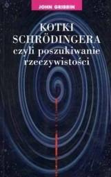 Okładka książki Kotki Schrodingera, czyli poszukiwanie rzeczywistości