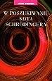 Okładka książki W poszukiwaniu kota Schrödingera : realizm w fizyce kwantowej