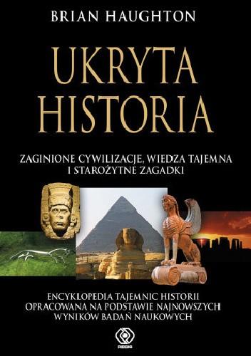 Okładka książki Ukryta historia: zaginione cywilizacje, wiedza tajemna i starożytne zagadki