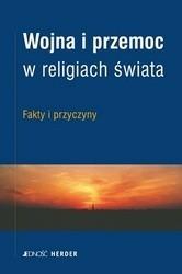 Okładka książki Wojna i przemoc w religiach świata. Fakty i przyczyny