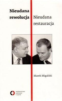 Okładka książki Nieudana rewolucja. Nieudana restauracja. Polska w latach 2005-2010