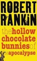 Okładka książki The Hollow Chocolate Bunnies of the Apocalypse