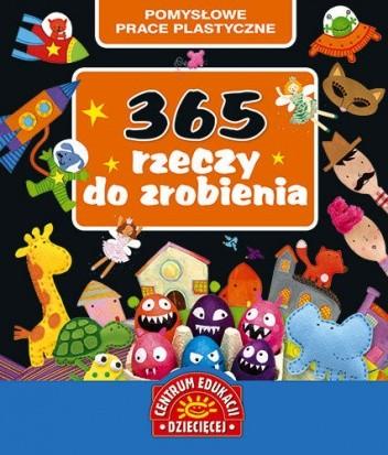 Okładka książki 365 rzeczy do zrobienia. Pomysłowe prace plastyczne