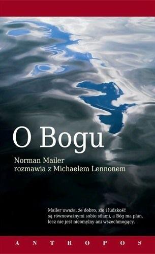 Okładka książki O Bogu. Norman Mailer rozmawia z Michaelem Lennonem.