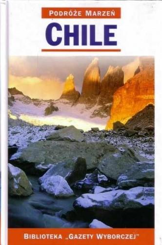 Okładka książki Chile. Podróże marzeń