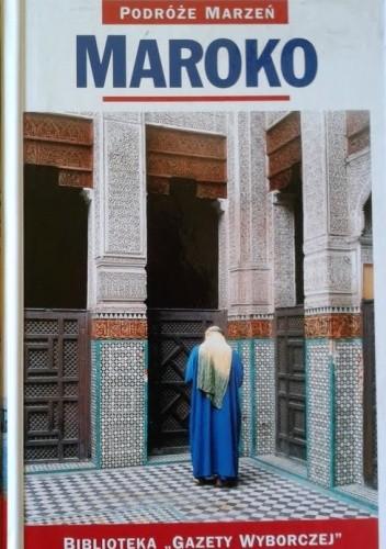 Okładka książki Maroko. Podróże marzeń