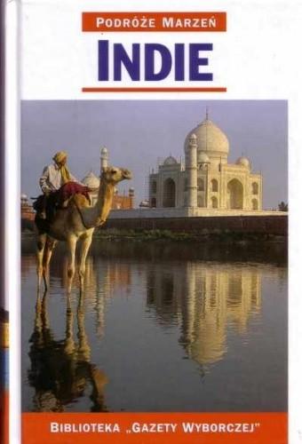 Okładka książki Indie. Podróże marzeń