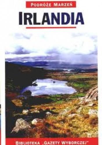 Okładka książki Irlandia. Podróże marzeń