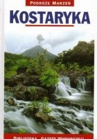 Kostaryka. Podróże marzeń