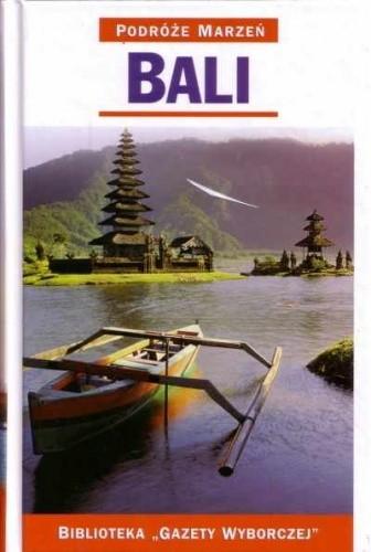 Okładka książki Bali. Podróże marzeń