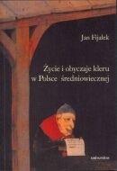 Okładka książki Życie i obyczaje kleru w Polsce średniowiecznej