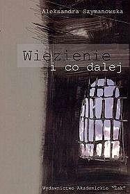 Okładka książki Więzienie i co dalej