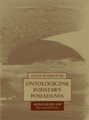 Okładka książki Ontologiczne podstawy posiadania