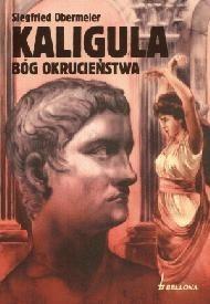 Okładka książki Kaligula. Bóg okrucieństwa
