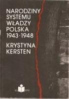 Narodziny systemu władzy. Polska 1943 - 1948