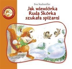 Okładka książki Jak wiewiórka Ruda Skórka szukała spiżani