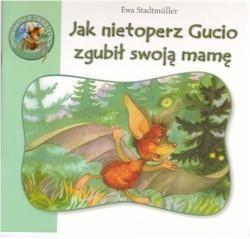 Okładka książki Jak nietoperz Gucio zgubil swoja mame