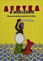 Okładka książki Afryka w Warszawie. Dzieje afrykańskiej diaspory nad Wisłą