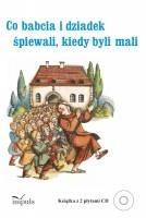 Okładka książki Co babcia i dziadek śpiewali kiedy byli mali