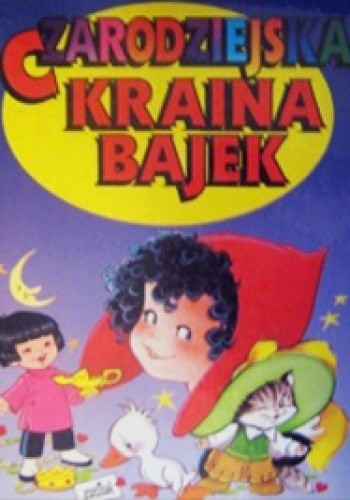 Okładka książki Czarodziejska Kraina Bajek