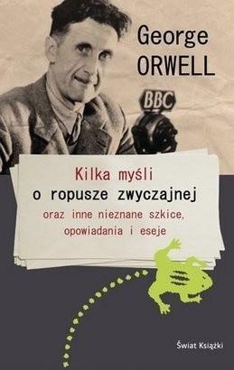 Okładka książki Kilka myśli o ropusze zwyczajnej oraz inne nieznane szkice, opowiadania i eseje