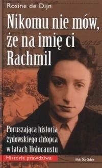 Okładka książki Nikomu nie mów, że na imię ci Rachmil