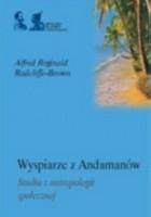 Wyspiarze z Andamanów. Studia z antropologii społecznej