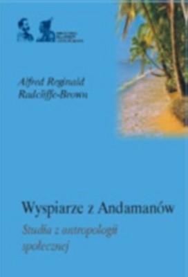 Okładka książki Wyspiarze z Andamanów. Studia z antropologii społecznej