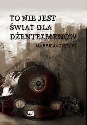 Okładka książki To nie jest świat dla dżentelmenów
