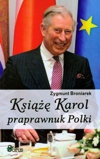Okładka książki Książę Karol praprawnuk Polki