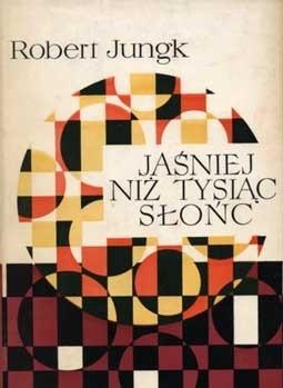 Okładka książki Jaśniej niż tysiąc słońc. Losy badaczy atomu.