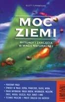 Okładka książki Moc Ziemi - Rytuały i Zaklęcia w Magii Naturalnej