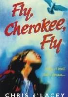 Fly Cherokee, Fly