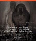 Okładka książki Mroczna strona wyobraźni - sztuka Alfreda Kubina