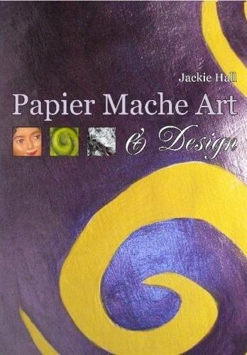 Okładka książki Papier Mache Art & Design