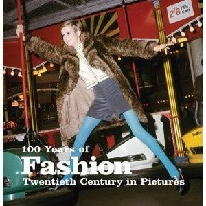 Okładka książki 100 Years of Fashion (Twentieth Century in Pictures)