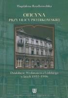 Oficyna przy ulicy Piotrkowskiej. Działalność Wydawnictwa Łódzkiego w latach 1957-1996