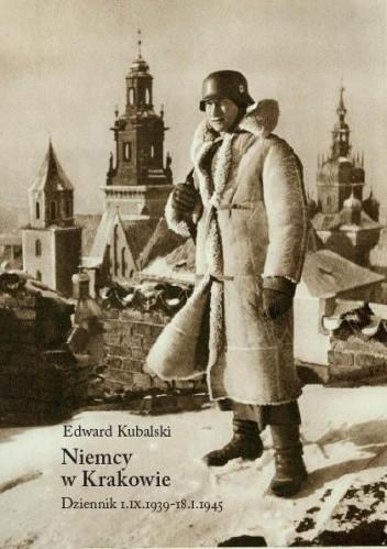 Okładka książki Niemcy w Krakowie. Dziennik 1 IX - 18 I 1945