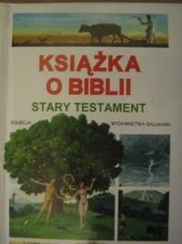 Okładka książki Książka o Biblii. Stary Testament