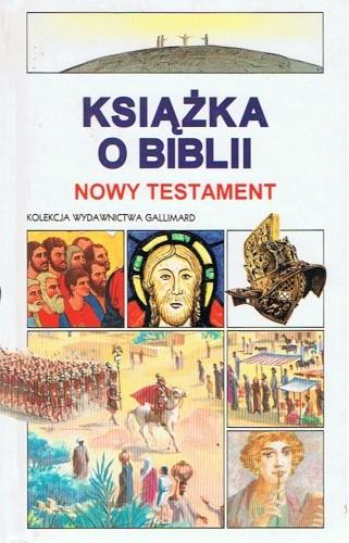 Okładka książki Książka o Biblii. Nowy Testament