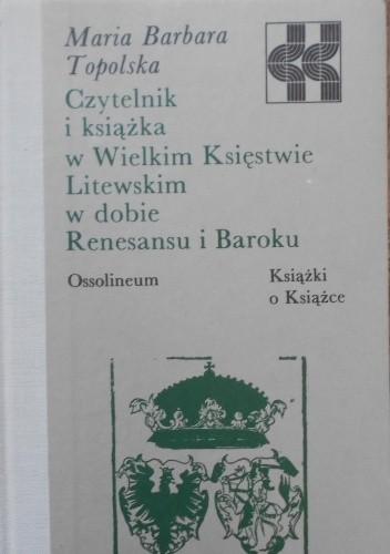 Okładka książki Czytelnik i książka w Wielkim Księstwie Litewskim w dobie Renesansu i Baroku