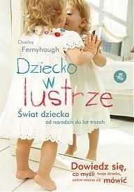 Okładka książki Dziecko w lustrze. Świat dziecka od narodzin do trzech lat