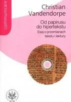 Od papirusu do hipertekstu. Esej o przemianach tekstu i lektury