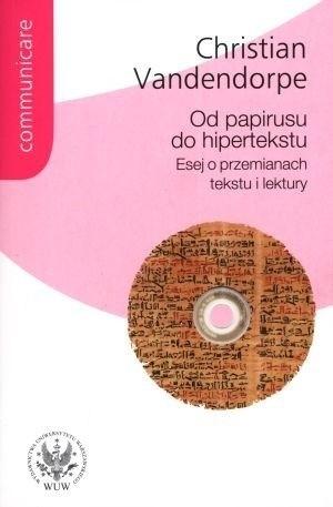 Okładka książki Od papirusu do hipertekstu. Esej o przemianach tekstu i lektury