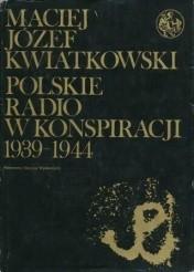 Okładka książki Polskie Radio w konspiracji 1939-1944
