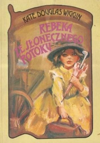 Okładka książki Rebeka ze Słonecznego Potoku